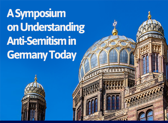 A Symposium On Understanding Anti Semitism In Germany Today